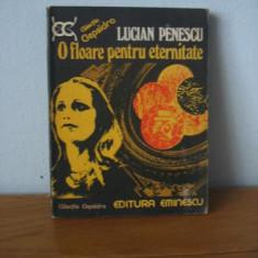 Lucian Penescu - O floare pentru eternitate - Roman, Anul publicarii: 1977