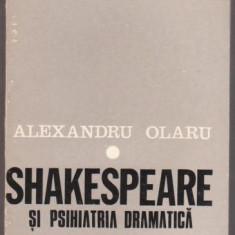Al.Olaru / Shakespeare si psihiatria dramatica - Carte Psihiatrie
