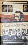 Barometru in urcare - Hugh Maclennan, Alta editura