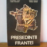 A. Vianu, C. Muresan, R. Paiusan, S. Nistor- Presedintii Frantei