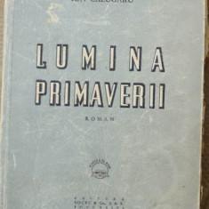 Ion Calugaru, Lumina primaverii, roman, 1939, scriitor evreu avangardist - Carte Editie princeps