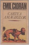 Emil Cioran / Cartea Amagirilor