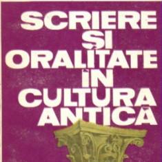 Andrei Cornea - Scrieri si oralitate in cultura antica - Filosofie