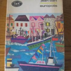 Jean Bart - Europolis - Roman, Anul publicarii: 1971