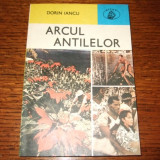 Dorin Iancu - Arcul Antilelor - Carte de calatorie