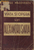 g macovescu - viata si opera lui alexandru sahia