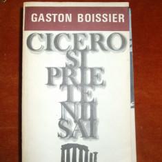 GASTON BOISSIER, CICERO SI PRIETENII SAI - Roman