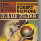 Robert belfiore - oul lui zeltar ( sf ) - Roman, Anul publicarii: 1992
