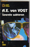 A e van vogt - soarele subteran ( sf ), 1993, A.E. Van Vogt