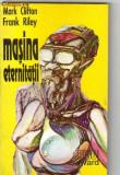 m clifton si f riley - masina eternitatii ( sf )