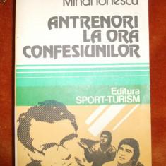 Sport ,  MIHAI IONESCU  ,   ANTRENORI LA ORA CONFESIUNILOR