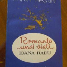 HARRY NEGRIN, ROMANTA UNEI VIETI-IOANA RADU