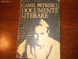 CAMIL PETRESCU - DOCUMENTE LITERARE