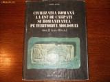 Silviu Sanie - Civilizatia romana la est de Carpati