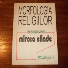 Mircea Eliade - Morfologia religiilor PROLEGOMENE