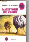 Robert a heinlein - manuitorii de zombi ( sf ), 1994