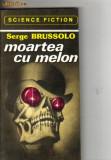 serge brussolo - moartea cu melon ( sf )