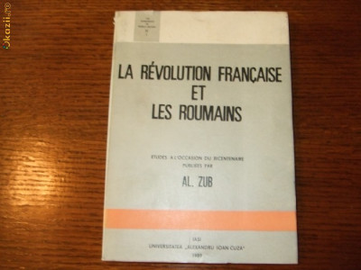 Al. Zub - La revolution francaise et les roumains foto