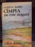 MARIAN BARBU , CAMPIA NU ESTE SINGURA