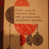 GUSTAW MORCINEK, CELE SAPTE CEASORNICE ALE GROPARULUI J.RYBKA - Roman
