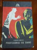 Colectia Sfinx , FLORIAN GRECEA , PROFESORUL DE DANS