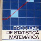Probleme de statistica matematica - G. Ciucu - Carte Matematica