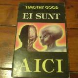 Timothy Good - Ei sunt aici - 1993 - Carte de aventura