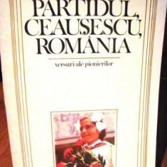 Partidul, Ceausescu, Romania - versuri ale pionierilor - Carte Epoca de aur