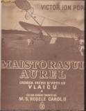 V.I.Popa / Viata lui Aurel Vlaicu (2 vol.,1939,prefata Carol II)