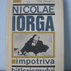 Titu Georgescu- Nicolae Iorga impotriva hitlerismului