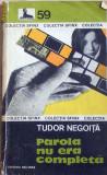 Parola nu era completa - Tudor Negoita, Alta editura