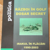 ANTON CARAGEA - RAZBOI IN GOLF. DOSAR SECRET. IRAKUL IN FLACARI