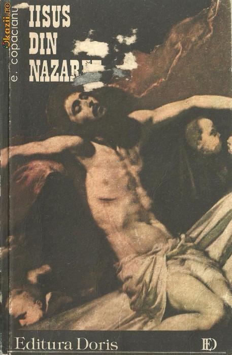IISUS DIN NAZARET- ROMAN DE Emanuel Copaceanu foto mare