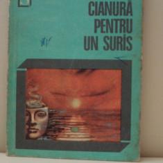 Cianura pentru un suras - Rodica Ojog - Brasoveanu - Roman, Anul publicarii: 1975