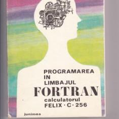 PROGRAMAREA IN LIMBAJUL FORTRAN, C. CAZACU - Carte Informatica
