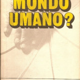 Mondo umano ? - Dumitru Constantin - Istorie