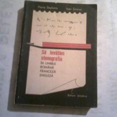 PIERRE DEPHANIS \ IOAN TIMIRAS - SA INVATAM STENOGRAFIA - in limbile romana, franceza, angleza - - Carte Hobby Dezvoltare personala