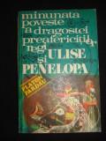 PLATON PARDAU - MINUNATA POVESTE A DRAGOSTEI PREAFERICITILOR REGI ULISE SI PENELOPA, 1978