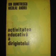 ION DUMITRESCU* NICOLAE ANDREI - ACTIVITATEA EDUCATIVA A DIRIGINTELUI - Carte Sociologie