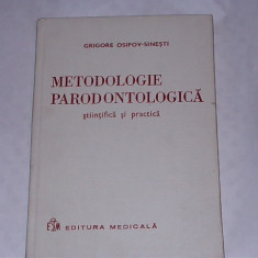 GRIGORE OSIPOV-SINESTI - METODOLOGIE PARADONTOLOGICA, STIINTIFICA SI PRACTICA
