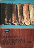 N. PASTIRNAC, V. SIRBU,...- BLANURILE DE CRESCATORIE SI PRELUCRAREA LOR PRIMARA