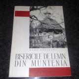 Radu Creteanu - Bisericile de lemn din Muntenia - monumentele patriei noastre - 1968