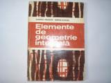 Elemente De Geometrie Integrala - Gh. Vranceanu D. Filipescu