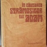 IN CAUTAREA STRAMOSILOR LUI ADAM, 1986