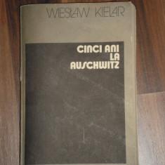 Cinci ani la Auschwitz - Wieslaw Kielar -- [ 1984, 398 pag. ] - Carte Istorie