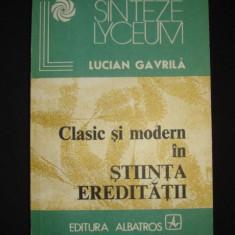 LUCIAN GAVRILA - CLASIC SI MODERN IN STIINTA EREDITATII