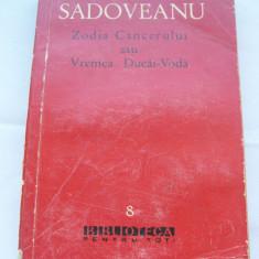 ZODIA CANCERULUI SAU VREMEA LUI DUCAI- VODA SADOVEANU - Roman