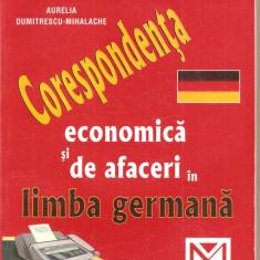 (C1365) CORESPONDENTA ECONOMICA SI DE AFACERI IN LIMBA GERMANA DE AURELIA DUMITRESCU-MIHALACHE, EDITURA NICULESCU, 2002 - Carte afaceri