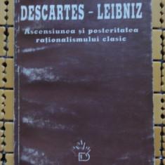 Descartes - Leibniz Ascensiunea si posteritatea rationalismului clasic coord. M. Flonta culegere de studii Ed. Univ. Dalsi 1998 - Filosofie
