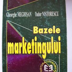 BAZELE MARKETINGULUI - TUDOR NISTORESCU SI GHEORGHE MEGHISAN, - Carte Marketing